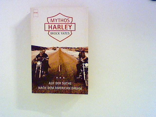 Mythos Harley : Auf der Suche nach dem American dream. Aus dem Amerikan. von Sven Dörper / Heyne / 19 / Heyne-Sachbuch ; 810 Taschenbucherstausg.
