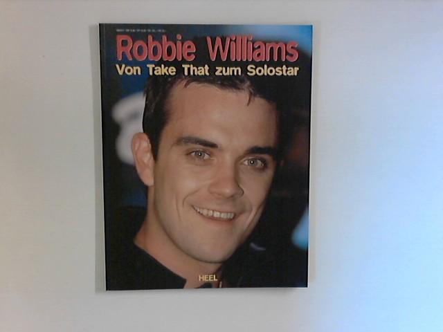 Robbie Williams - Von Take That zum Solostar. Dt. Übers.: Petra Hundacker.
