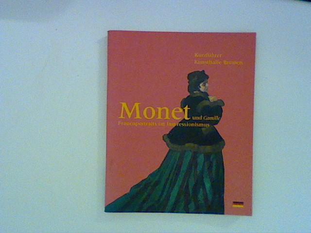 Monet und Camille - Frauenportraits im Impressionismus - Kurzführer Kunsthalle Bremen 15.10.2005 - 26.2.2006