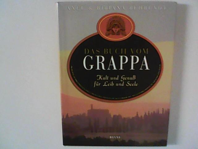 Das Buch vom Grappa : Kult und Genuß für Leib und Seele.