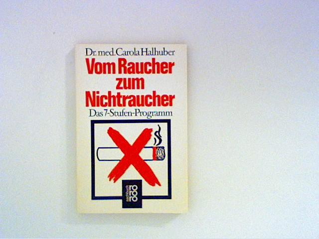 Vom Raucher zum Nichtraucher : das 7-Stufen-Programm. 37-41. Tsd.