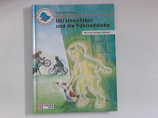Ulli Unsichtbar und die Fahrraddiebe. Mit zwei lustigen Rätseln. Das kunterbunte Nilpferd : Eine kurze Geschichte ab 7.