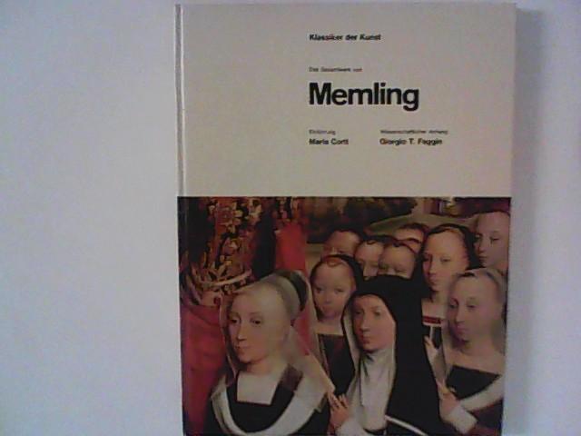 Corti, Maria und Giorgio T. Faggin: Memling : Das Gesamtwerk. Aus der Reihe 'Klassiker der Kunst'.