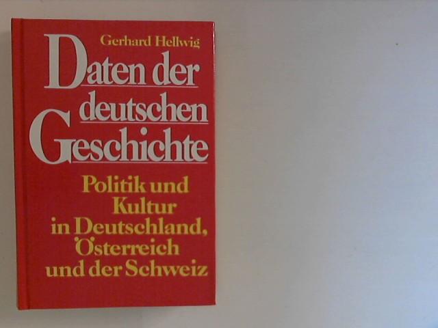 Daten der deutschen Geschichte: Politik und Kultur in Deutschland, Österreich und der Schweiz.
