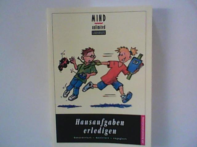 MIND unlimited: Hausaufgaben erledigen: Konzentriert - motiviert - engagiert. Schülerbuch