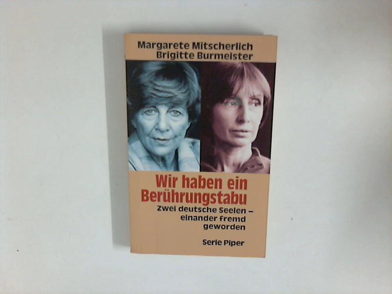 Wir haben ein Berührungstabu : Zwei deutsche Seelen - einander fremd geworden. Piper 1719. Lizenzausgabe