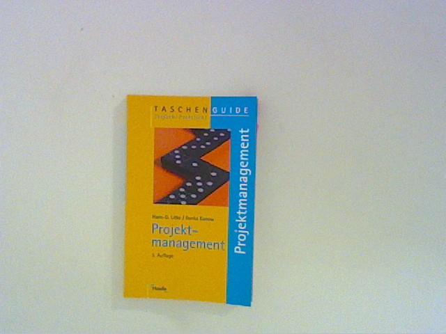 Projektmanagement. TaschenGuide ; 14 3., überarb. Aufl.