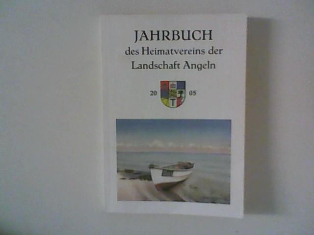 Jahrbuch des Heimatvereins der Landschaft Angeln 69. Jahrgang 2005.