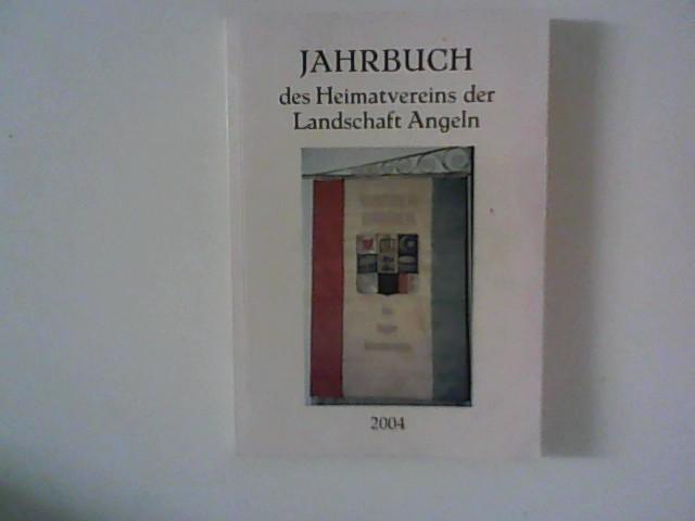 Jahrbuch des Heimatvereins der Landschaft Angeln  68. Jahrgang  2004