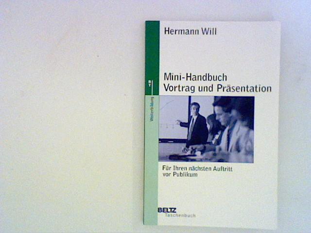 Mini- Handbuch Vortrag und Präsentation. Für Ihren nächsten Auftritt vor Publikum