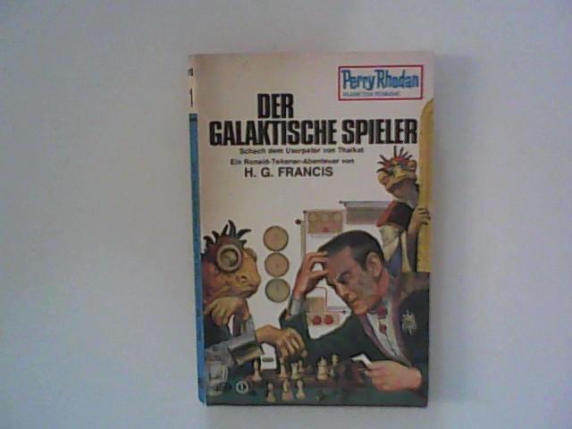 Francis, H. G.: Der galaktische Spieler : Perry Rhodan Planeten Romane Band 195.