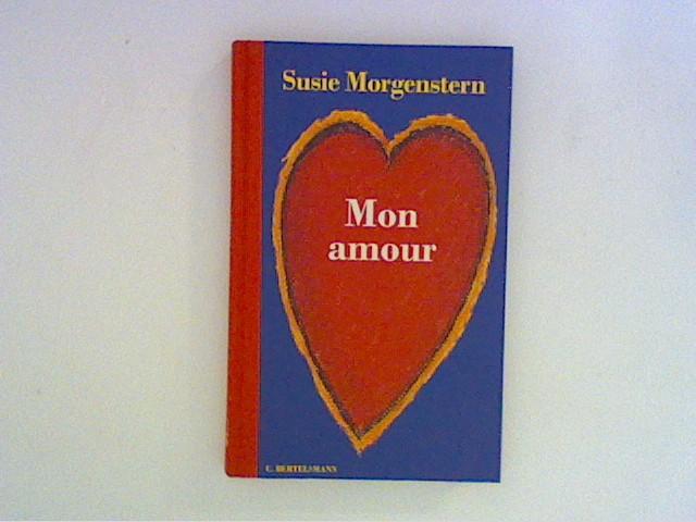 Mon amour. Aus dem Franz. von Silke Höpfl 1. Aufl.