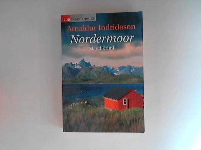 Club-Taschenbuch Nordermoor. Island-Krimi. Aus d. Isländ. v. Coletta Bürling. Ungekürzte Lizenzausg.