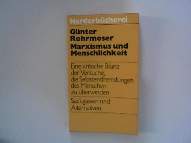 Rohrmoser, Günter: Marxismus und Menschlichkeit. Herderbücherei ; Bd. 436
