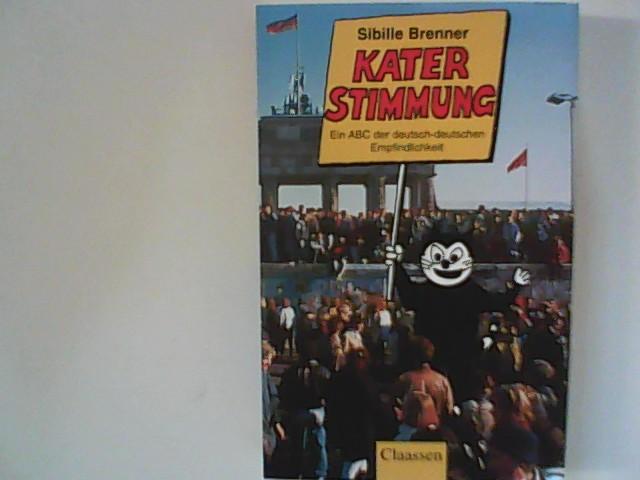 Katerstimmung. Ein ABC der deutsch-deutschen Empfindlichkeit.