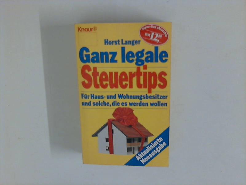 Ganz legale Steuertips. Für Haus- und Wohnungsbesitzer und solche, die es werden wollen.