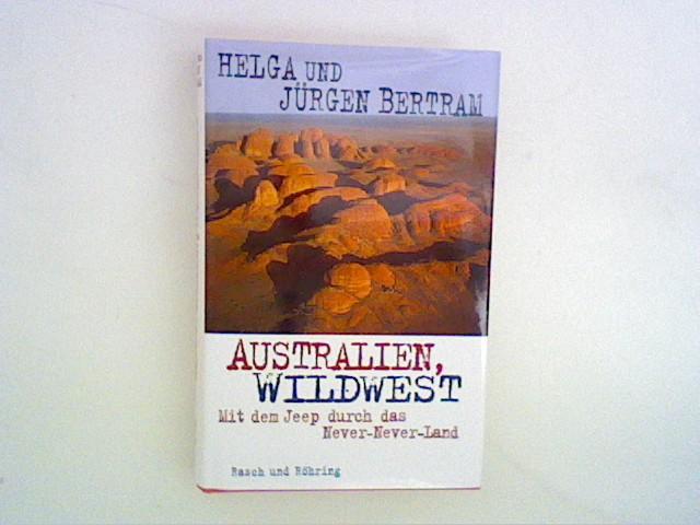 Australien, Wildwest: Mit dem Jeep durch das Never-Never-Land