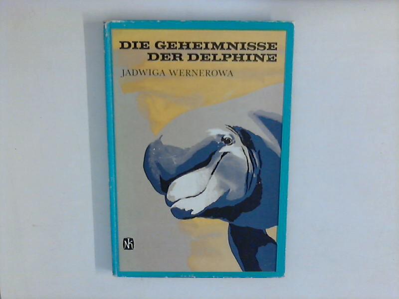 Die Geheimnisse der Delphine. Übers. von Wolfgang Gruhn. Ill. von Mateusz Gawrys.