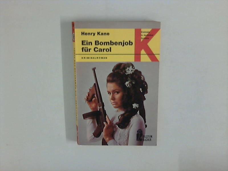 Ein Bombenjob für Carol. Kriminalroman. Ullstein Buch Nr. 1406. Erstmals in deutscher Sprache. A. d. Amerik. übers. v. Sigrid Kellner.