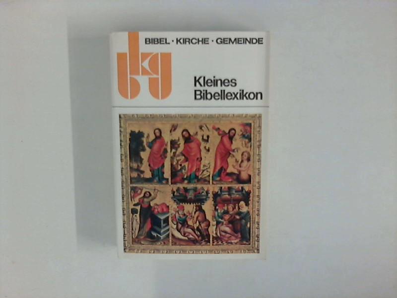 """Kleines Bibellexikon. Diese Ausg. wurde von e. ökumen. bibl. Arbeitsgemeinschaft hrsg. 73. - 77. Tsd., (zugleich 143. Tsd. d. neubearb. """"Konstanzer kleinen Bibellexikons"""")"""