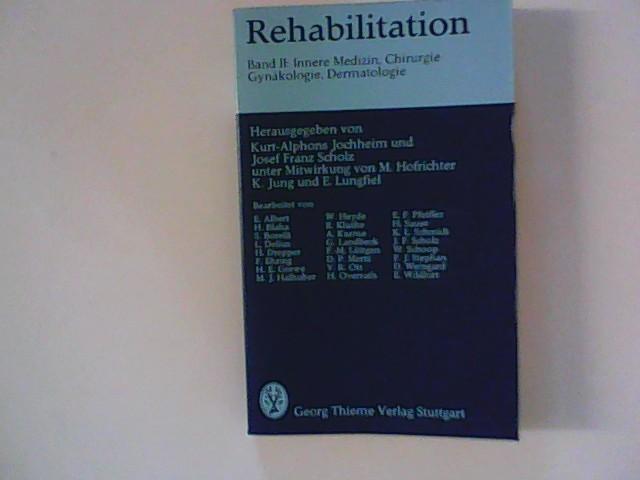 Rehabilitation II. Innere Medizin, Chirurgie, Gynäkologie, Dermatologie Band II