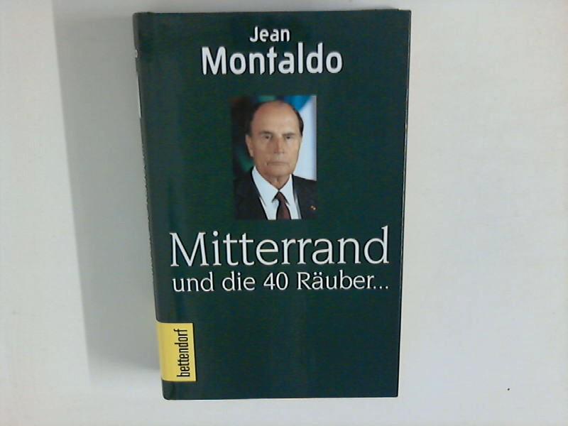 Mitterrand und die 40 Räuber ...