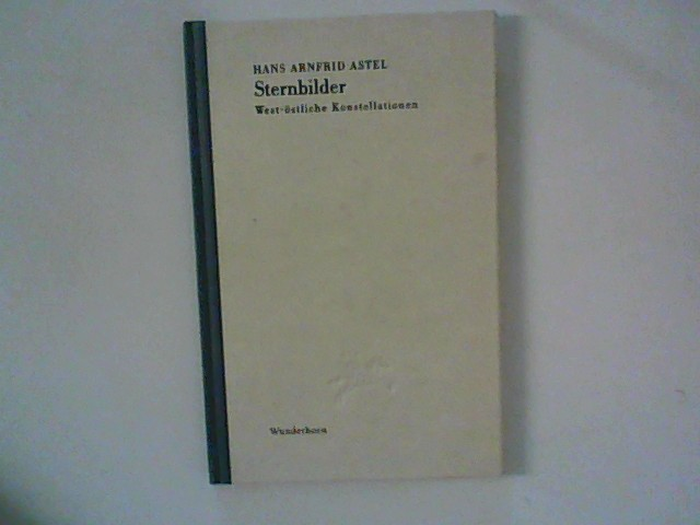 Buselmeier, Michael und Hans A Astel: Sternbilder: West-östliche Konstellationen (Edition Künstlerhaus)