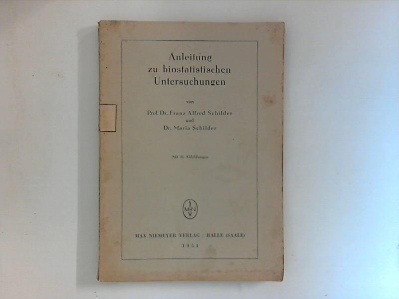 Schilder, Franz Alfred und Maria Schilder: Anleitung zu biostatistischen Untersuchungen