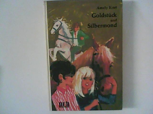 Goldstück und Silbermond. 1. Auflage.