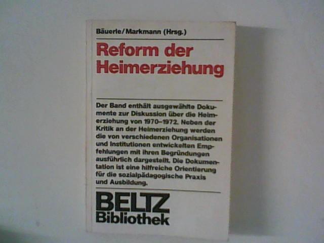 Reform der Heimerziehung : Materialien und Dokumente. Zsgest. im Auftr. d. Internat. Ges. für Heimerziehung (Fédération Internat. des Communautés d