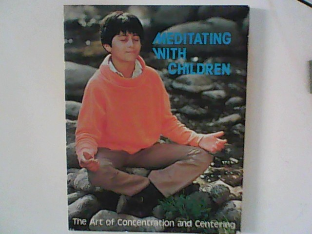 Meditation with Children: The Art of Concentrating and Centring