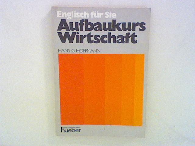 Englisch für Sie: Aufbaukurs Wirtschaft Auflage: 3.