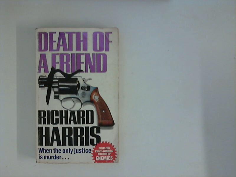 Harris, Richard: Death of a Friend