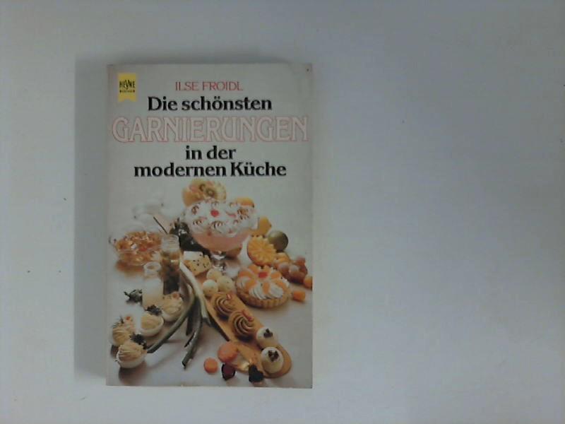 Die schönsten Garnierungen in der modernen Küche. Heyne-Bücher / 07 ; Nr. 4296 Orig.-Ausg.
