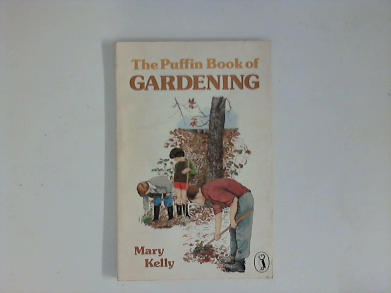 Kelly, Mary Dr.: The Puffin Book of Gardening