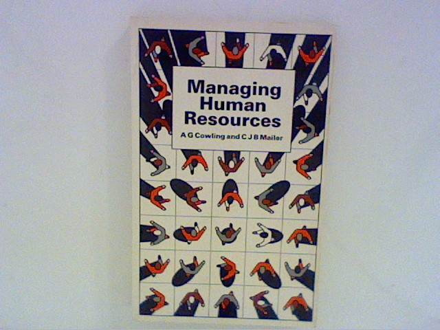 Cowling, A. G. and Chloe J. B. Mailer: Managing Human Resources