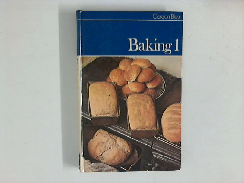 Baking 1 - Breads, Cakes and Biscuits. Cordon Bleu