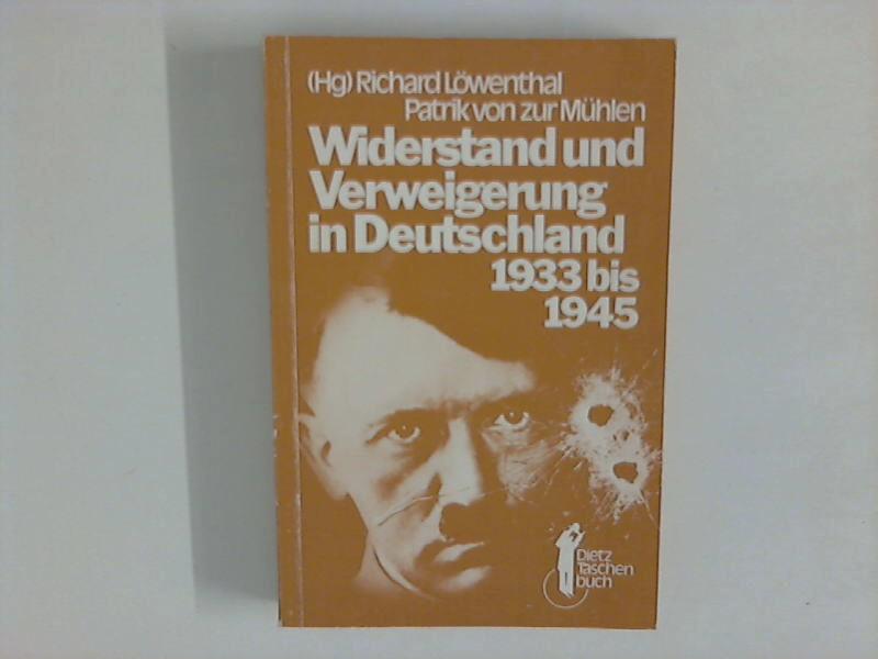 Widerstand und Verweigerung in Deutschland 1933 bis 1945 Dietz-Taschenbuch 8