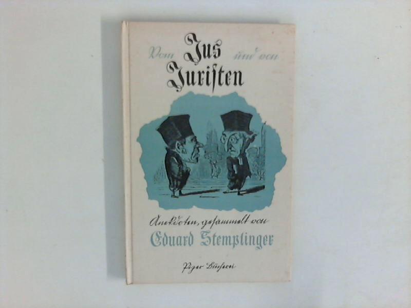 Vom Jus und von Juristen. Anekdoten aus Memoiren und Briefen von Eduard Stemplinger