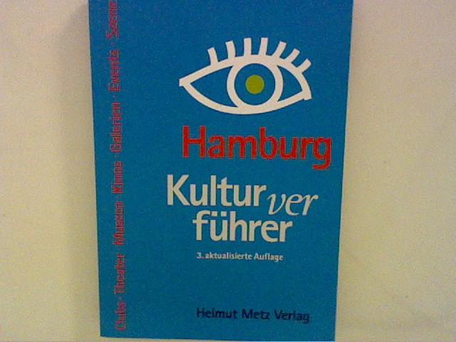 Hamburg Kulturverführer ,Clubs, Theater, Museen, Kinos, Galerien, Events, Szene 3. AUfl.