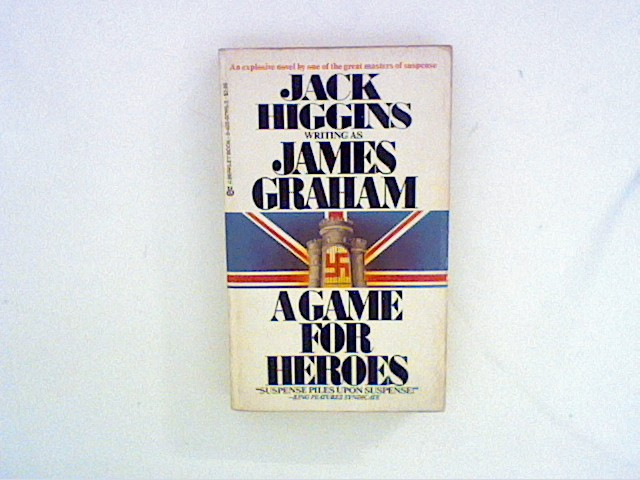 Game For Heroes Jack Higgins writting as James Graham