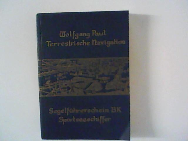 Paul, Wolfgang: Terrestrische Navigation Segelführerschein BK Sportseeschiffer