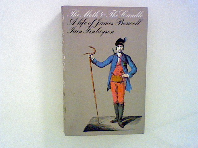 The Moth and the Candle. A Life of James Boswell