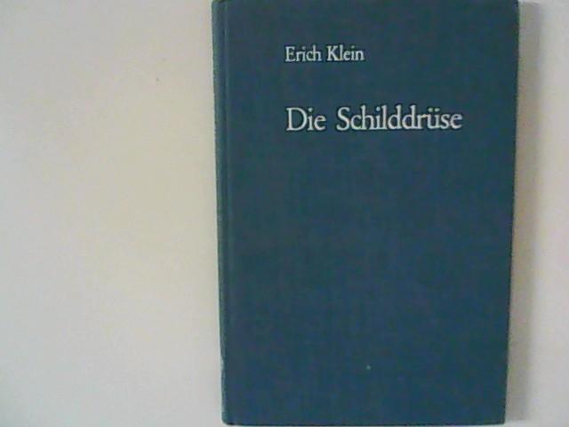 Klein, Erich: Die Schilddrüse : Diagnostik u. Therapie ihrer Krankheiten.