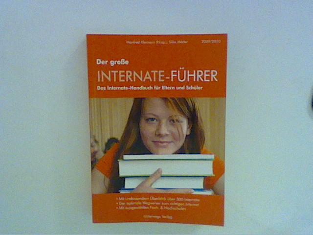 Internate-Führer 2009/2010: Der große Internate-Führer. Das Internate Handbuch für Eltern und Schüler. Auflage: 1