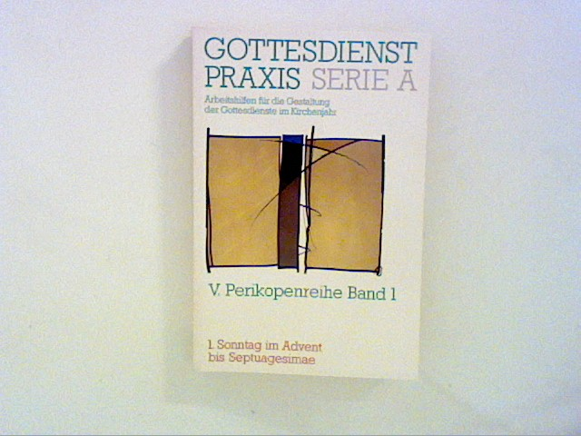 Gottesdienstpraxis Serie A.  V. Perikopenreihe, Band 1 Bd. 1
