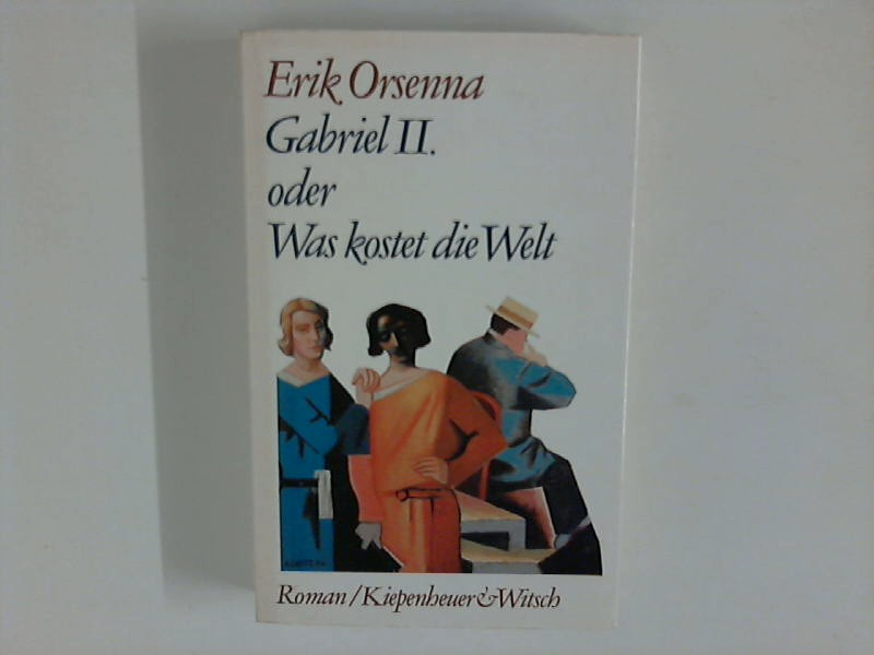 Orsenna, Erik: Gabriel II. oder Was kostet die Welt. Roman A.d. Franz. v. Stefan Linster u. Claus Josten Unredig. u. unkorrigiertes Teileseex. kein Rezensionsex.