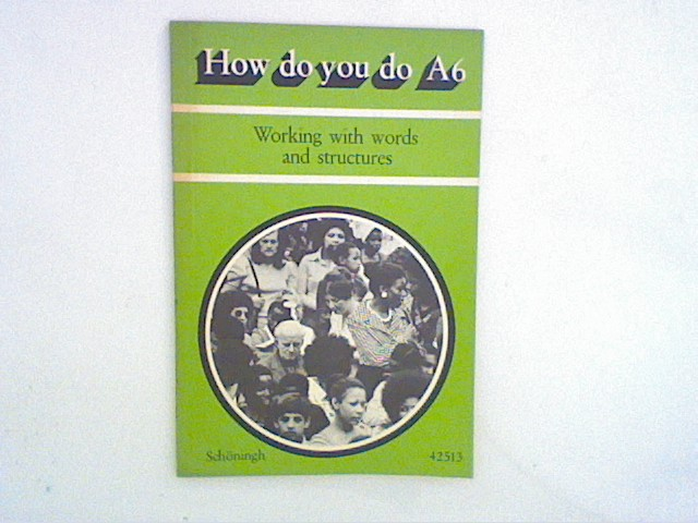 How do you do; Teil: Ed. A., World Community Stage 6., World community : [an English audio-lingual and audio-visual course] / Working with words and structures. / [Autoren: Barry Hunt ...]