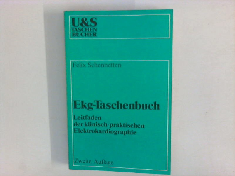 Ekg-Taschenbuch : Leitfaden der klinisch-praktischen Elektrokardiographie U & S-Taschenbücher 38 2., neubearb. u. erw. Aufl. m. 137 Abb. + 1 Ekameter