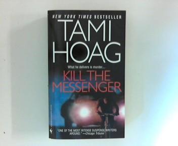 Kill The Messenger.